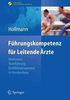 Führungskompetenz für Leitende Ärzte (eBook, PDF) - Hollmann, Jens