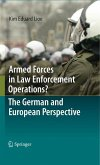 Armed Forces in Law Enforcement Operations? - The German and European Perspective (eBook, PDF)