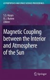 Magnetic Coupling between the Interior and Atmosphere of the Sun (eBook, PDF)