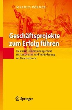 Geschäftsprojekte zum Erfolg führen (eBook, PDF) - Körner, Markus