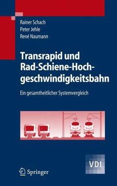 Transrapid und Rad-Schiene-Hochgeschwindigkeitsbahn (eBook, PDF) - Schach, Rainer; Jehle, Peter; Naumann, René