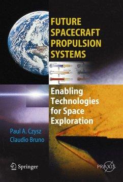 Future Spacecraft Propulsion Systems (eBook, PDF) - Czysz, Paul A.; Bruno, Claudio