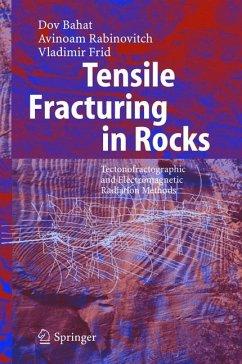Tensile Fracturing in Rocks (eBook, PDF) - Bahat, Dov; Rabinovitch, Avinoam; Frid, Vladimir