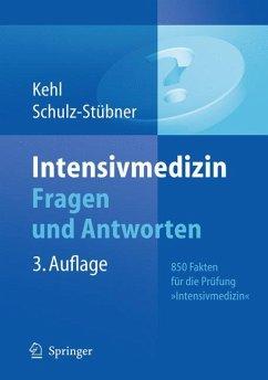 Intensivmedizin Fragen und Antworten (eBook, PDF) - Kehl, Franz; Schulz-Stübner, Sebastian