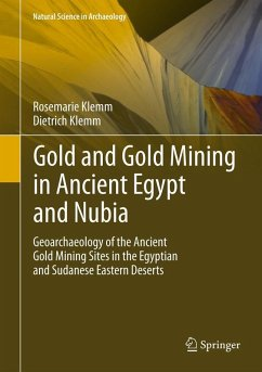 Gold and Gold Mining in Ancient Egypt and Nubia (eBook, PDF) - Klemm, Dietrich; Klemm, Rosemarie