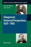 Gliogenesis: Historical Perspectives, 1839 - 1985 (eBook, PDF)