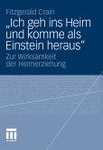 """""""Ich geh ins Heim und komme als Einstein heraus"""" (eBook, PDF)"""