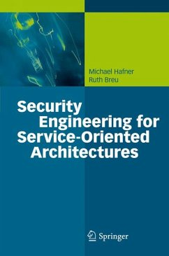 Security Engineering for Service-Oriented Architectures (eBook, PDF) - Hafner, Michael; Breu, Ruth