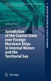 Jurisdiction of the Coastal State over Foreign Merchant Ships in Internal Waters and the Territorial Sea (eBook, PDF)