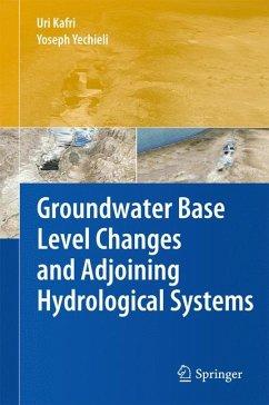 Groundwater Base Level Changes and Adjoining Hydrological Systems (eBook, PDF) - Kafri, Uri; Yechieli, Yoseph