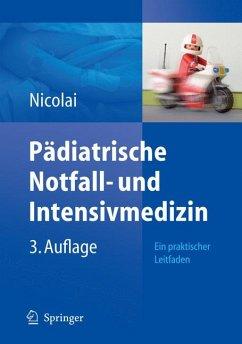 Pädiatrische Notfall- und Intensivmedizin (eBook, PDF) - Nicolai, Thomas