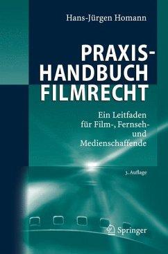 Praxishandbuch Filmrecht (eBook, PDF) - Homann, Hans-Jürgen