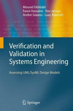 Verification and Validation in Systems Engineering (eBook, PDF) - Debbabi, Mourad; Hassaïne, Fawzi; Jarraya, Yosr; Soeanu, Andrei; Alawneh, Luay