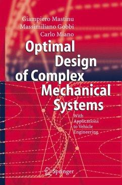 Optimal Design of Complex Mechanical Systems (eBook, PDF) - Mastinu, Giampiero; Gobbi, Massimiliano; Miano, Carlo