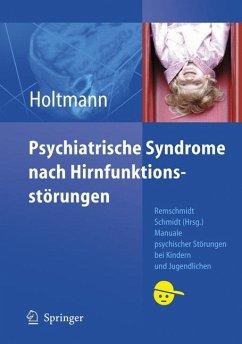 Psychiatrische Syndrome nach Hirnfunktionsstörungen (eBook, PDF) - Holtmann, Martin