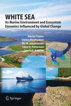 White Sea (eBook, PDF) - Filatov, Nikolai; Pozdnyakov, Dmitry; Johannessen, Olaf M.; Pettersson, Lasse H.; Bobylev, Leonid P.