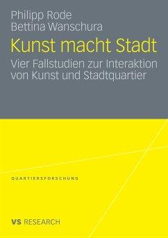 Kunst macht Stadt (eBook, PDF) - Rode, Philipp; Wanschura, Bettina
