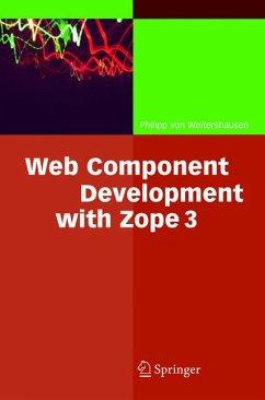 Web Component Development with Zope 3 (eBook, PDF) - Weitershausen, Philipp