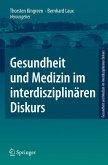 Gesundheit und Medizin im interdisziplinären Diskurs (eBook, PDF)