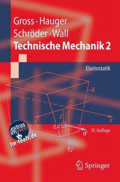 Technische Mechanik 2 (eBook, PDF) - Gross, Dietmar; Hauger, Werner; Schröder, Jörg; Wall, Wolfgang A.