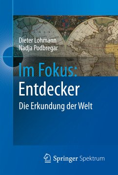 Im Fokus: Entdecker (eBook, PDF) - Lohmann, Dieter; Podbregar, Nadja