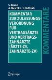 Kommentar zur Zulassungsverordnung für Vertragsärzte und Vertragszahnärzte (Ärzte-ZV, Zahnärzte-ZV) (eBook, PDF)