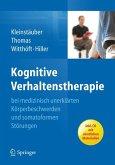Kognitive Verhaltenstherapie bei medizinisch unerklärten Körperbeschwerden und somatoformen Störungen (eBook, PDF)