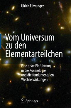 Vom Universum zu den Elementarteilchen (eBook, PDF) - Ellwanger, Ulrich