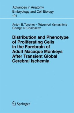Distribution and Phenotype of Proliferating Cells in the Forebrain of Adult Macaque Monkeys after Transient Global Cerebral Ischemia (eBook, PDF) - Tonchev, A.B.; Yamashima, T.; Chaldakov, G.N.