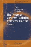 The Theory of Coherent Radiation by Intense Electron Beams (eBook, PDF)