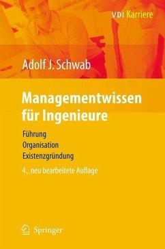 Managementwissen für Ingenieure (eBook, PDF) - Schwab, Adolf J.