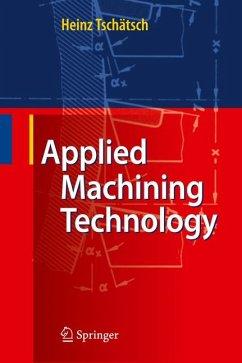Applied Machining Technology (eBook, PDF) - Tschätsch, Heinz