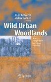 Wild Urban Woodlands (eBook, PDF)