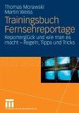 Trainingsbuch Fernsehreportage (eBook, PDF)