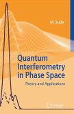 Quantum Interferometry in Phase Space (eBook, PDF)