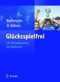 Glücksspielfrei - Ein Therapiemanual bei Spielsucht (eBook, PDF)