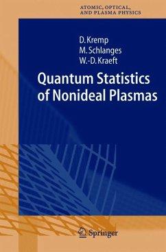 Quantum Statistics of Nonideal Plasmas (eBook, PDF) - Kraeft, Wolf-Dietrich; Kremp, Dietrich; Schlanges, Manfred
