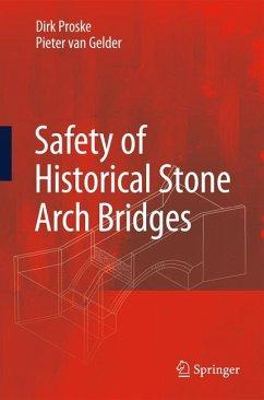 Safety of historical stone arch bridges (eBook, PDF) - Proske, Dirk; van Gelder, Pieter