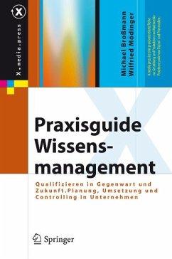 Praxisguide Wissensmanagement (eBook, PDF) - Broßmann, Michael; Mödinger, Wilfried