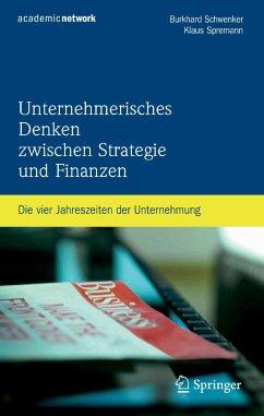 Unternehmerisches Denken zwischen Strategie und Finanzen (eBook, PDF) - Schwenker, Burkhard; Spremann, Klaus