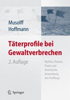 Täterprofile bei Gewaltverbrechen (eBook, PDF) - Musolff, Cornelia; Hoffmann, Jens