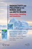 Radioactivity and Pollution in the Nordic Seas and Arctic (eBook, PDF)