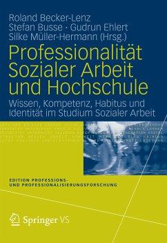 Professionalität Sozialer Arbeit und Hochschule (eBook, PDF)