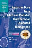 Radiation Dose from Adult and Pediatric Multidetector Computed Tomography (eBook, PDF)