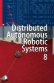 Distributed Autonomous Robotic Systems 8 (eBook, PDF)