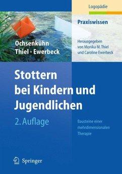 Stottern bei Kindern und Jugendlichen (eBook, PDF) - Ochsenkühn, Claudia; Thiel, MonikaM.; Ewerbeck, Caroline