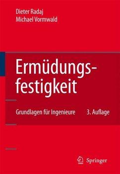 Ermüdungsfestigkeit (eBook, PDF) - Radaj, Dieter; Vormwald, Michael