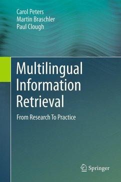 Multilingual Information Retrieval (eBook, PDF) - Peters, Carol; Braschler, Martin; Clough, Paul