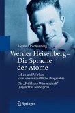 Werner Heisenberg - Die Sprache der Atome (eBook, PDF)