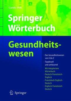 Springer Wörterbuch Gesundheitswesen (eBook, PDF) - Carels, Jan; Pirk, Olaf